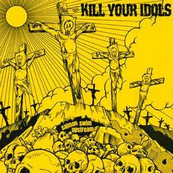 "Kill Your Idols ""Salmon Swim Upstream"" 7"""