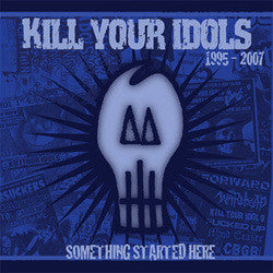 "Kill Your Idols ""Something Started Here"" CD"
