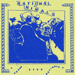 "Rational Animals ""Cross Eyed Delights"" 7"""