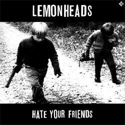 "Lemonheads ""Hate Your Friends"" LP"