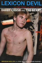"Lexicon Devil: The Short Life and Fast Times of Darby Crash and the ""Germs"" Book"