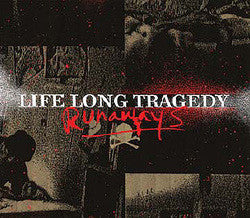 "Life Long Tragedy ""Runaways"" CD"