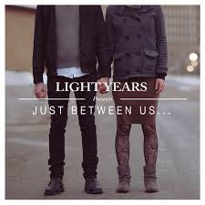 "Light Years ""Just Between Us"" 7"""