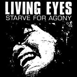 "Living Eyes ""Starve For Agony"" 7"""