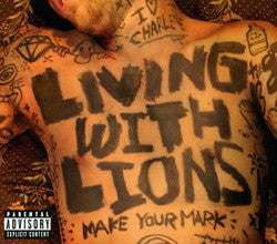 "Living With Lions ""Make Your Mark"" CD"