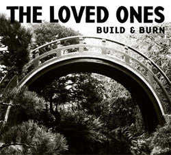 "The Loved Ones ""Build & Burn"" LP"