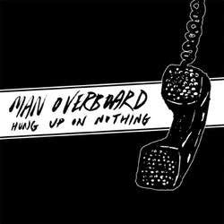 "Man Overboard ""Hung Up On Nothing"" 7"""