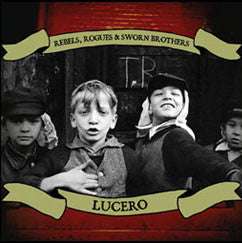 "Lucero 'Rebels, Rogues & Sworn Brothers"" CD"