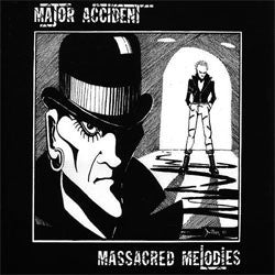 "Major Accident ""Massacred Melodies"" LP"
