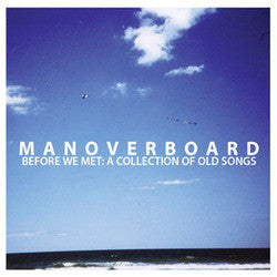"Man Overboard ""Before We Met: A Collection Of Old Songs"" CD"