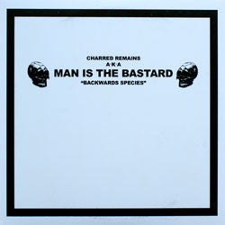 "Man Is The Bastard ""Backwards Species"" 7"""