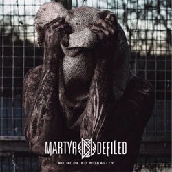 "Martyr Defiled ""No Hope No Morality"" CD"