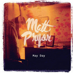 "Matt Pryor ""May Day"" CD"