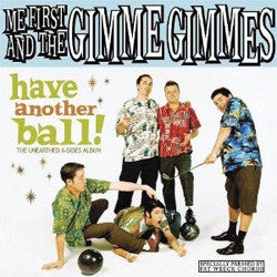 "Me First And The Gimme Gimmes ""Have Another Ball"" LP"