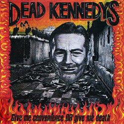"Dead Kennedys ""Give Me Convenience Or Give Me Death"" LP"