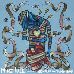 "Mike Hale ""Broken With No Hope"" CD"