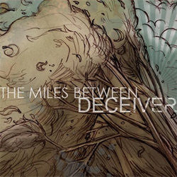 "Miles Between ""Deceiver"" CD"