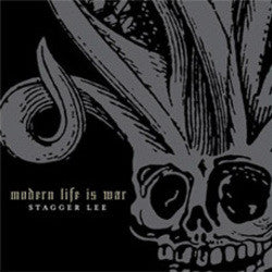 "Modern Life is War ""Stagger Lee"" 7"""