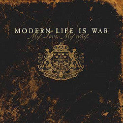 "Modern Life Is War ""My Love My Way"" CD"