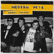 "Modern Pets ""Sorry. Thanks"" LP"