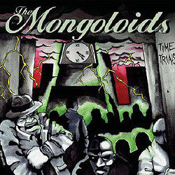 "Mongoloids ""Time Trials"" CD"