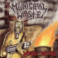 "Municipal Waste ""Waste Em All"" CD"