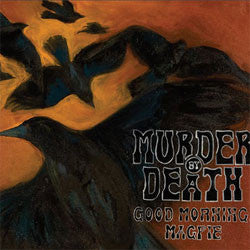 "Murder By Death ""Good Morning, Magpie"" LP"