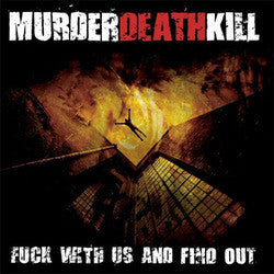 "Murder Death Kill ""Fuck With Us And Find Out"" CD"