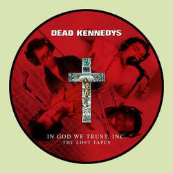 "Dead Kennedys ""In God We Trust, Inc.: The Lost Tapes"" 11""+DVD"