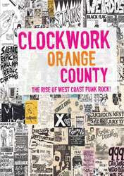 Clockwork Orange County: The Rise Of West Coast Punk Rock! DVD
