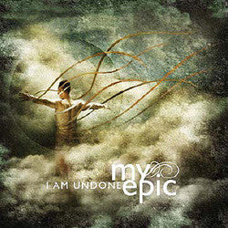 "My Epic ""I Am Undone"" CD"