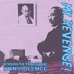 "My Revenge! ""Strength Through Nonviolence"" CD"