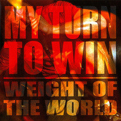"My Turn To Win ""Weight Of The World"" CD"