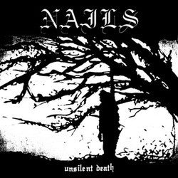 "Nails ""Unsilent Death"" CD"