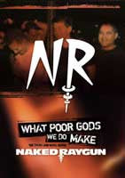 "Naked Raygun ""What Poor Gods We Do Make: Story And Music Behind"