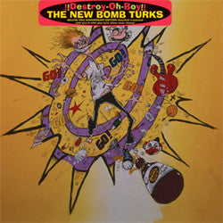 "New Bomb Turks ""Destroy Oh-Boy"" LP"