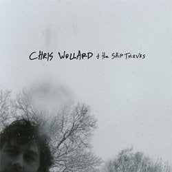 "Chris Wollard & The Ship Thieves ""<i>Self titled</i>"" CD"