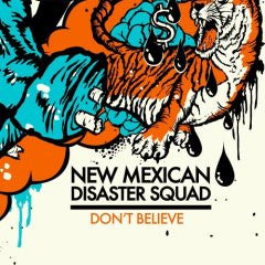 "New Mexican Disaster Squad ""Don't Believe"" CD"