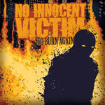 "No Innocent Victim ""To Burn Again"" CD"