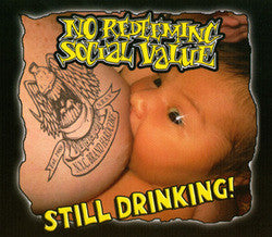 "No Reedeming Social Values ""Still Drinking!"" CD"