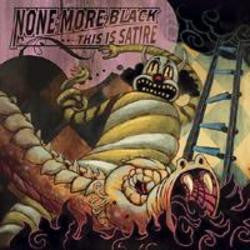 "None More Black ""This Is Satire"" CD"