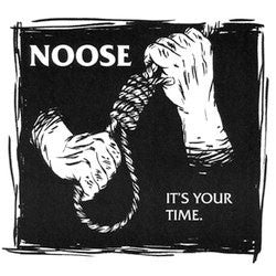 "Noose ""It's Your Time"" 7"""
