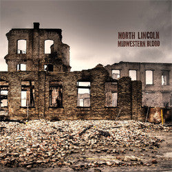 "North Lincoln ""Midwestern Blood"" LP"
