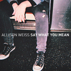"Allison Weiss ""Say What You Mean"" CD"