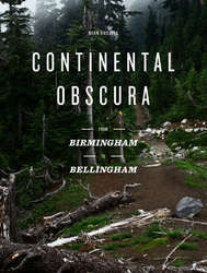 "Ryan Russell ""Continental Obscura: From Birmingham To Bellingham"