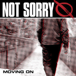 "Not Sorry ""Moving On"" 7"""
