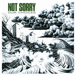 "Not Sorry ""Our Choices"" 7EP"