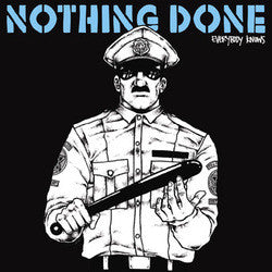"Nothing Done ""Everybody Knows"" LP"