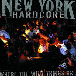 "V/A ""New York Hardcore: Where The Wild Things Are"" LP"