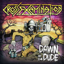 "Cross Examination ""Dawn Of The Dude"" 7"""
